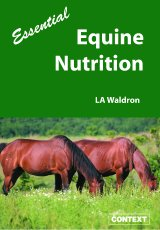 Essential Equine Nutrition  by LA Waldron