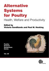 Alternative Systems for Poultry by V Sandilands, P Hocking,