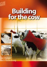 Building For The Cow by Jan Hulsen and Jack Rodenburg