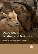 Dairy Goats, Feeding and Nutrition by Edited by A Cannas, University of Sassari, Italy; G Pulina, University of Sassari, Italy