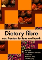 Dietary Fibre: New Frontiers for Food and Health by J.W. van der Kamp, J.M. Jones, B.V. McCleary and D.L. Topping