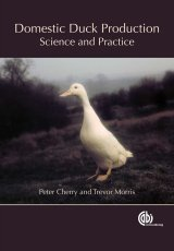 Domestic Duck Production by P Cherry, T R Morris