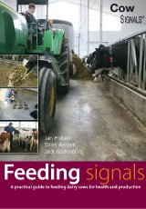 Feeding Signals - A practical guide to feeding dairy cows for health and production by Jan Hulsen, Dries Aerden & Jack Rodenburg