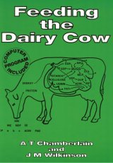 Feeding the Dairy Cow by A T Chamberlain and J M Wilkinson
