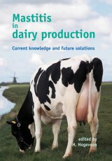 Mastitis in Dairy Production  by H. Hogeveen