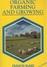 Organic Farming and Growing by Francis Blake