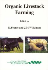 Organic Livestock Farming by J.M. Wilkinson, D Younie