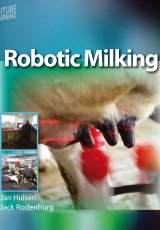 Robotic Milking by Jan Hulsen and Jack Rodenburg