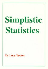 Simplistic Statistics by Dr Lucy Tucker