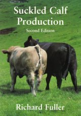 Suckled Calf Production Second Edition by Richard Fuller