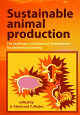 Sustainable Animal Production by edited by A. Aland and F. Madec