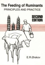 The Feeding of Ruminants Second Edition by E R Orskov