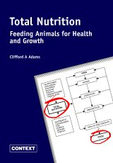 Total Nutrition: Feeding Animals For Health And Growth by Dr. Clifford Adams