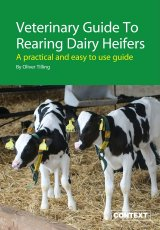 Veterinary Guide to Rearing Dairy Heifers by Oliver Tilling