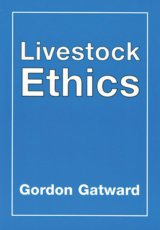 Livestock Ethics by Gordon Gatward