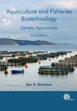 Aquaculture and Fisheries Biotechnology by R Dunham