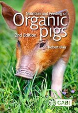 Nutrition and Feeding of Organic Pigs by R Blair