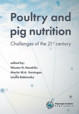 Poultry and pig nutrition: Challenges of the 21st Century by Wouter H. Hendriks, Martin W.A. Verstegen and László Babinszky