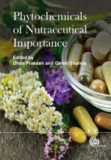 Phytochemicals of Nutraceutical Importance by Dhan Prakash & Girish Sharma