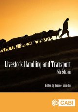 Livestock Handling and Transport - 5th Edition by Edited by world-renowned animal scientist Dr Temple Grandin